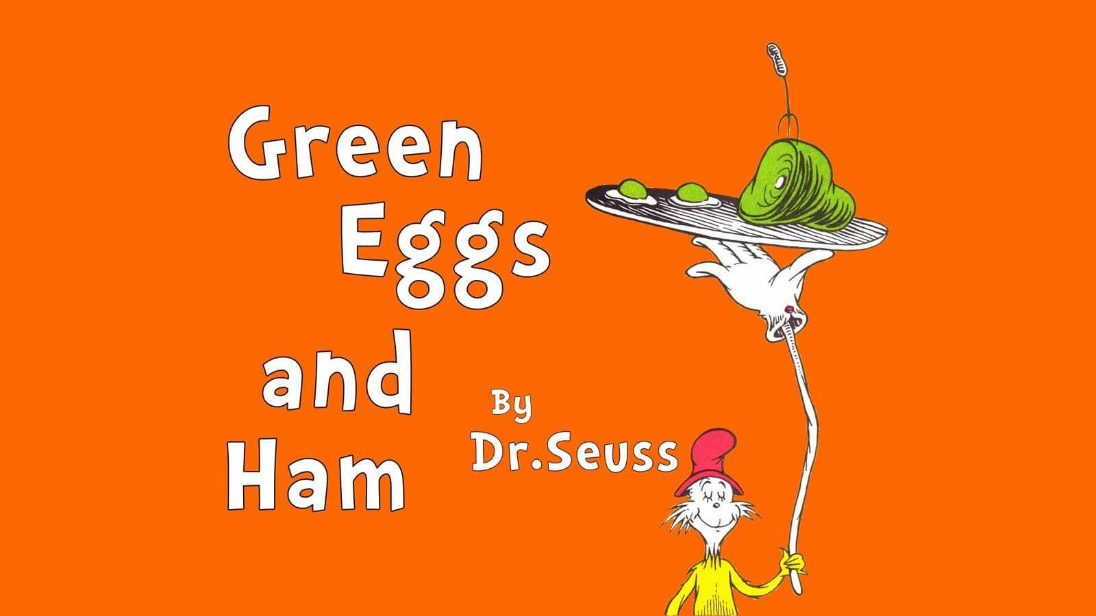 Green Eggs And Ham – What Dr Seuss Taught Me In Life